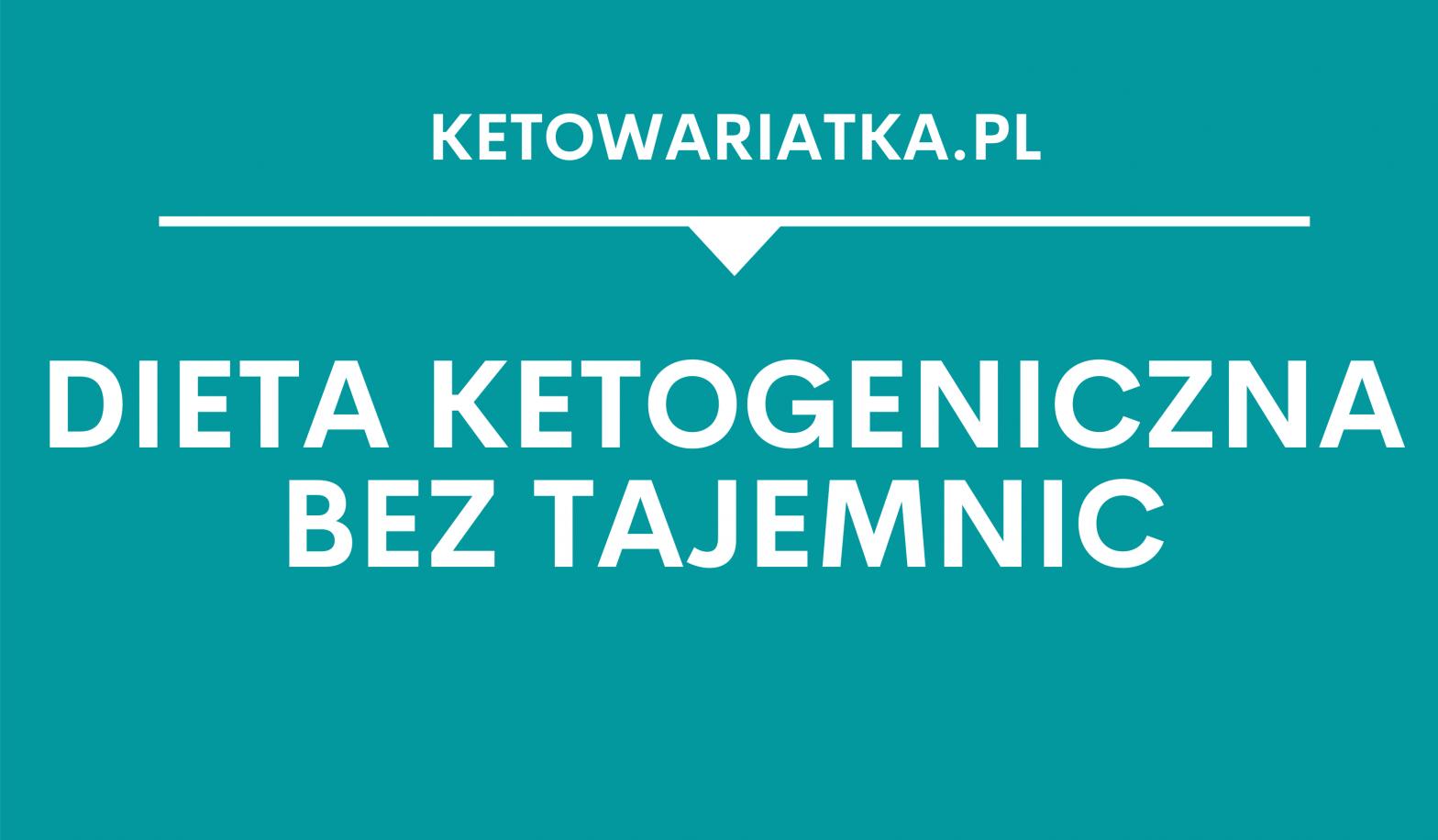 Dieta ketogeniczna bez tajemnic