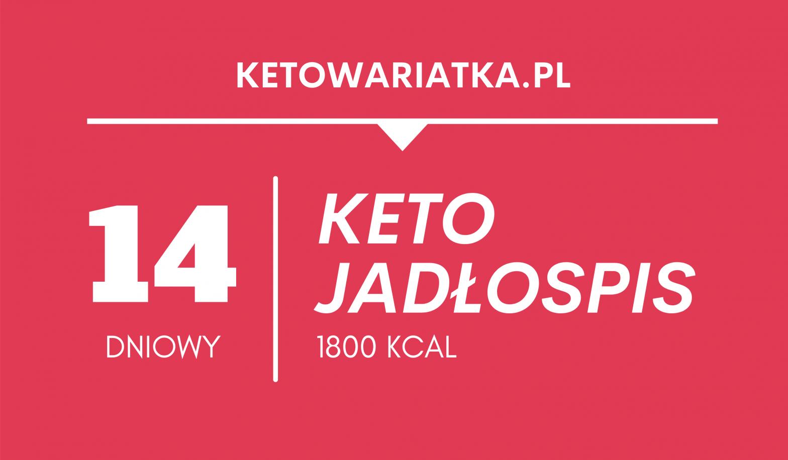 Keto jadłospis – 14 dni (1800 kcal)