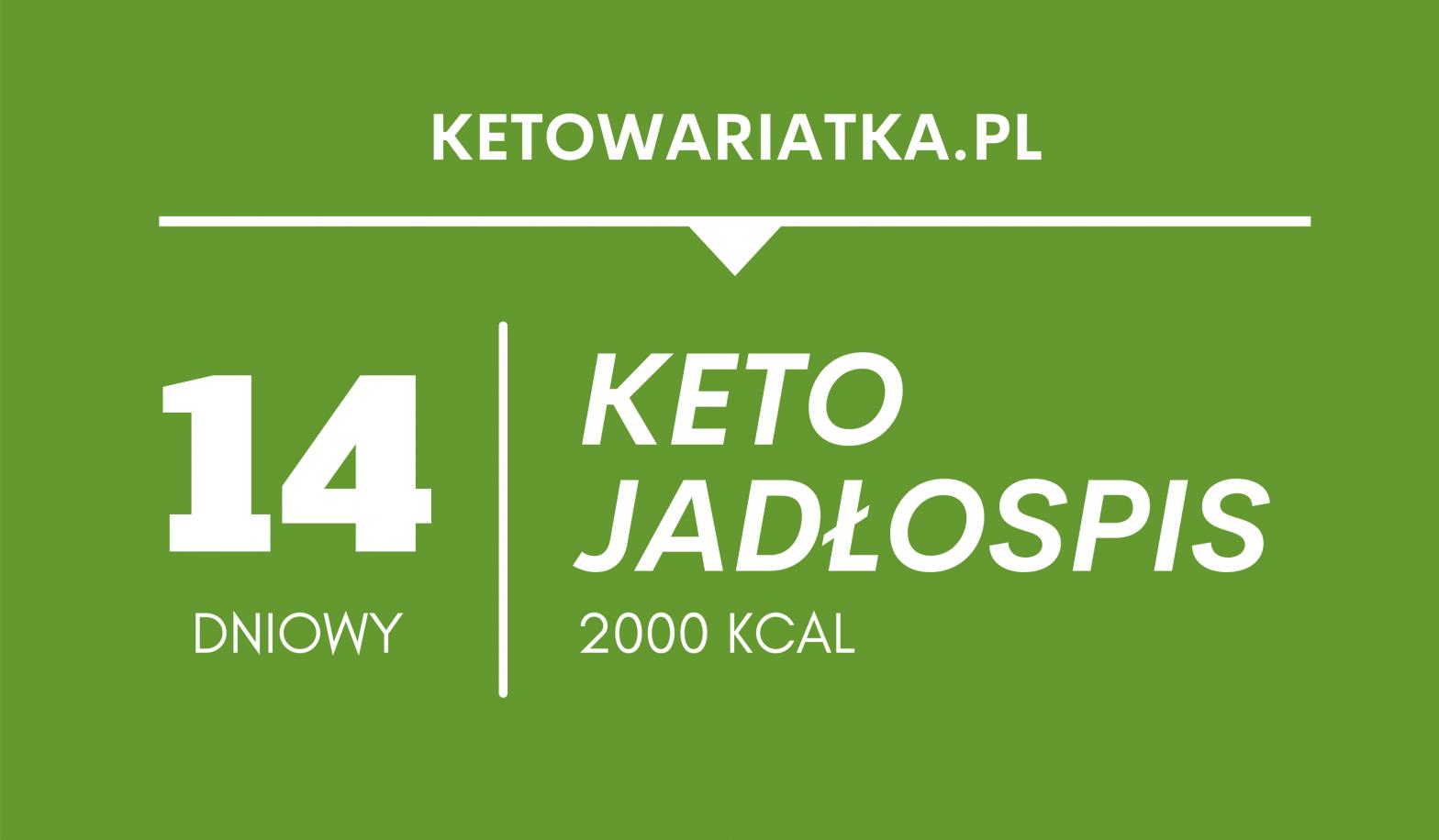 Wegetariański keto jadłospis - 14 dni (2000 kcal)