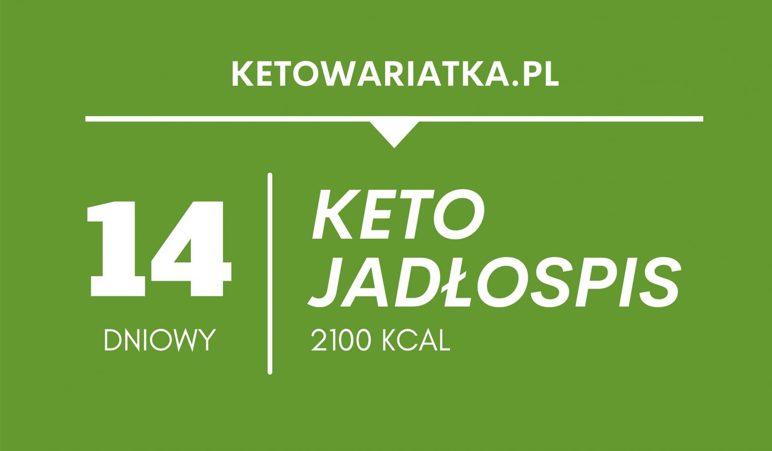 Wegetariański keto jadłospis - 14 dni (2100 kcal)
