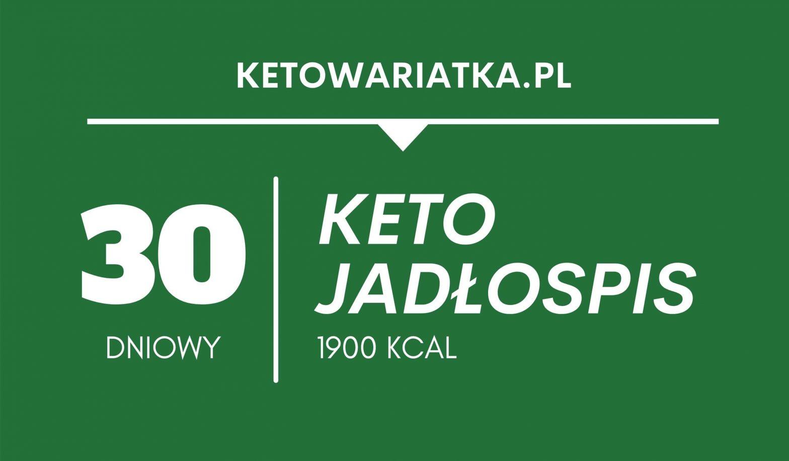 Keto jadłospis – 30 dni (1900 kcal)
