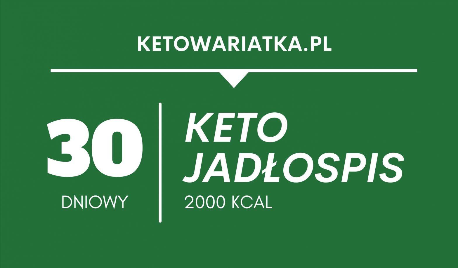Keto jadłospis - 30 dni (2000 kcal)